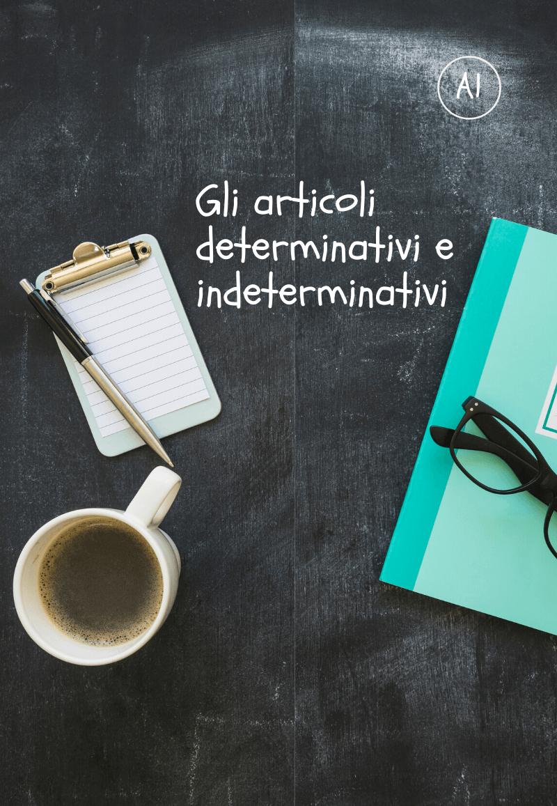 Gli articoli determinativi e indeterminativi