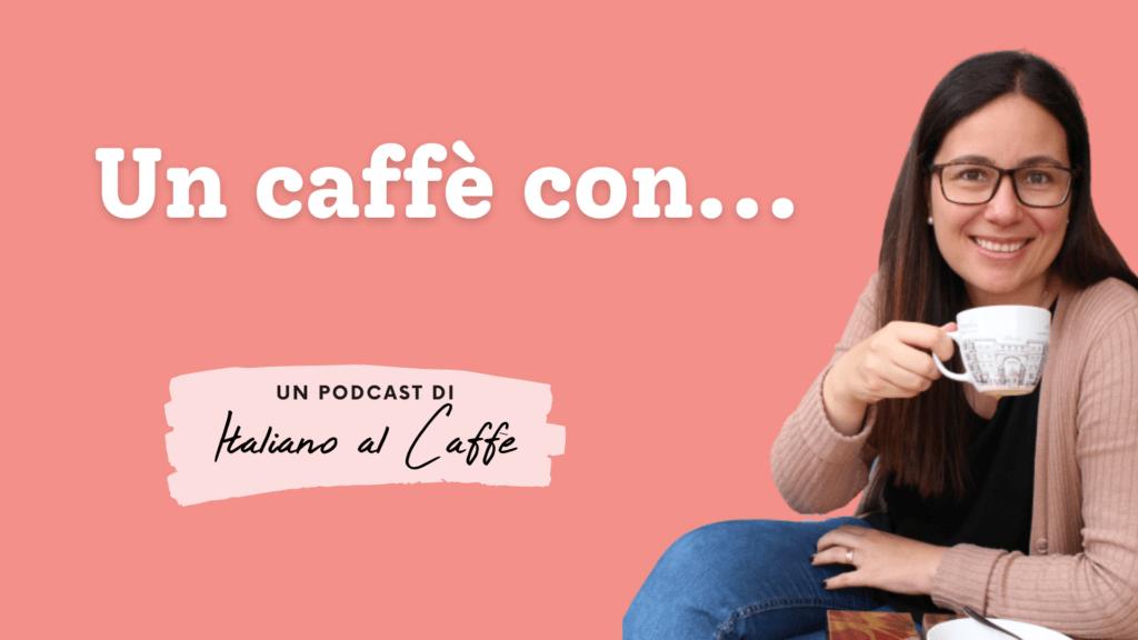 un caffè con... podcast