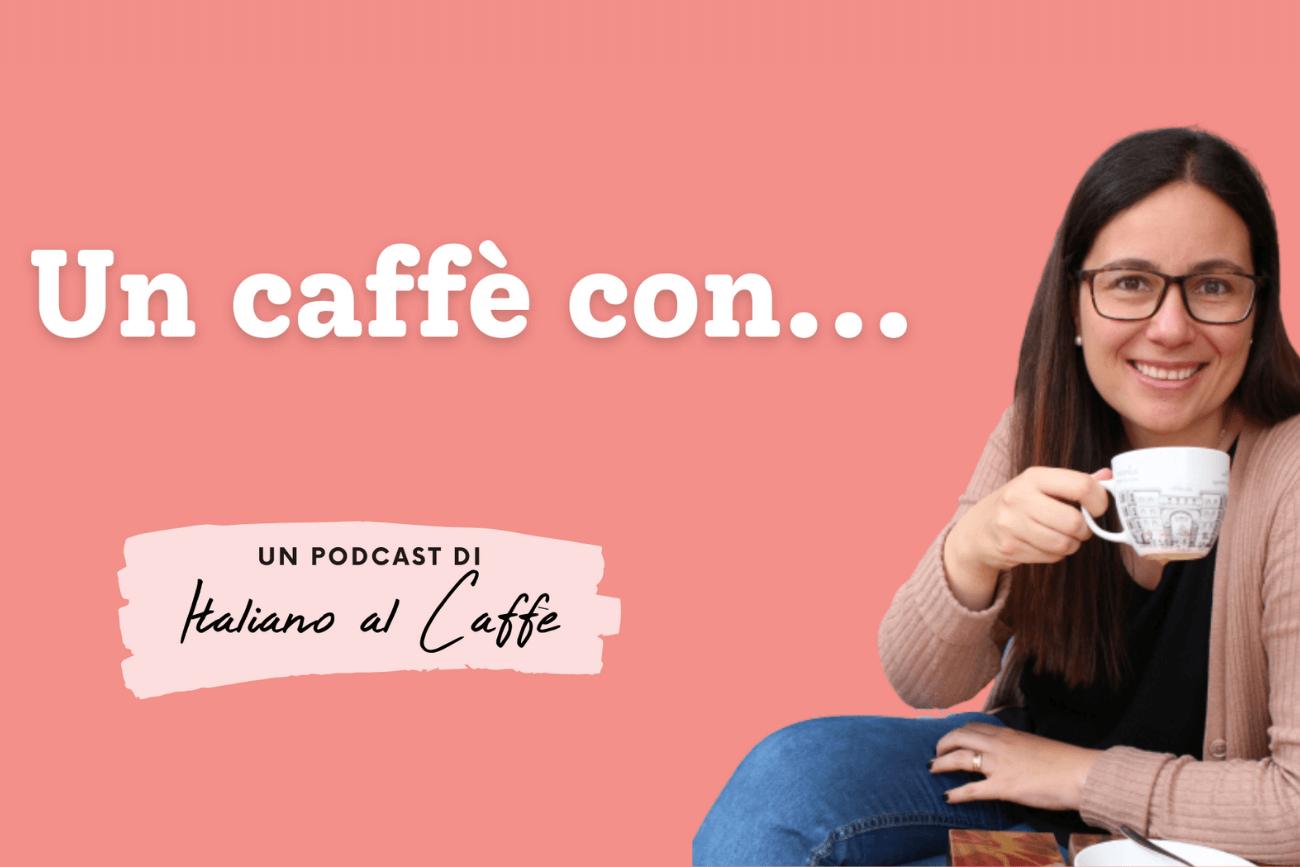 podcast un caffè con